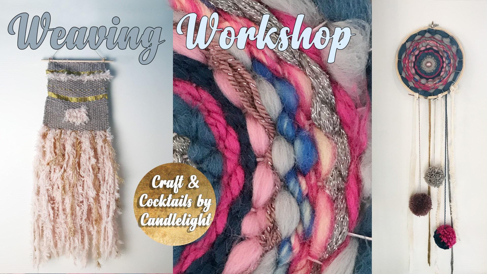 Weaving Workshop - Hazy Tales